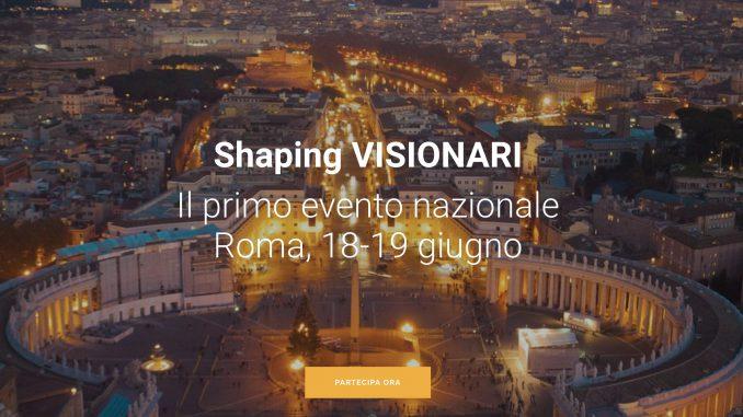 Shaping Visionari