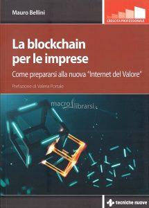 La blockchain per le imprese - Mauro Bellini - Tecniche Nuove